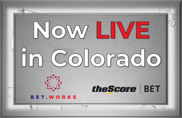 Bet.Works powers theScore Bet as it makes its Colorado debut